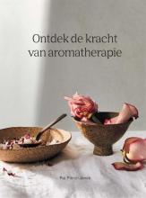 Pat Princi-Jones , Ontdek de kracht van aromatherapie