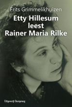Frits Grimmelikhuizen , Etty Hillesum leest Rainer Maria Rilke