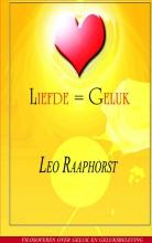 Leo  Raaphorst Liefde = Geluk