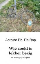 Antoine Ph. De Rop Wie zoekt is lekker bezig
