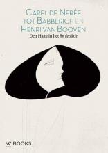Sander  Bink Carel de Nerée tot Babberich en Henri van Booven