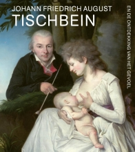 , Johann Friedrich August Tischbein en de ontdekking van het gevoel