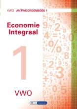 Theo Spierenburg Gerrit Gorter  Herman Duijm  Ton Bielderman  Gerda Leyendijk  Paul Scholte, Economie integraal vwo Antwoordenboek 1