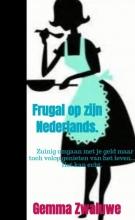 Gemma Zwaluwe , Frugal op zijn Nederlands.