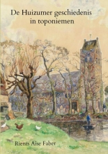 Rients Aise Faber , De Huizumer geschiedenis in toponiemen