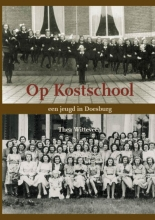 Thea  Witteveen Op kostschool
