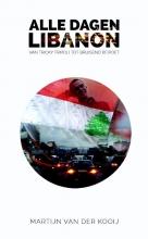 Martijn van der Kooij Alle dagen Libanon