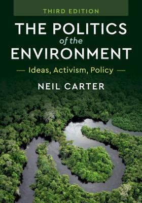 Neil (University of York) Carter,The Politics of the Environment