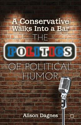 A. Dagnes,A Conservative Walks Into a Bar