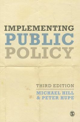 Michael Hill,   Peter Hupe,Implementing Public Policy