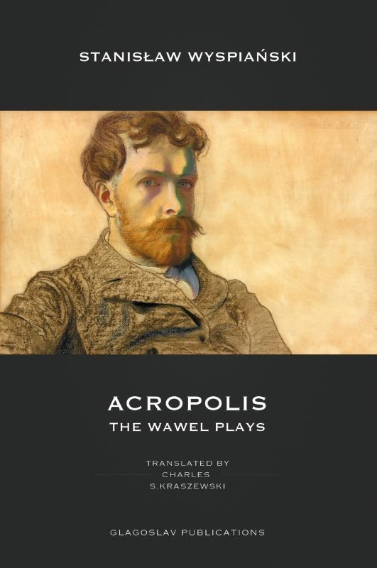 Stanisław Wyspiański,Acropolis: The Wawel Plays