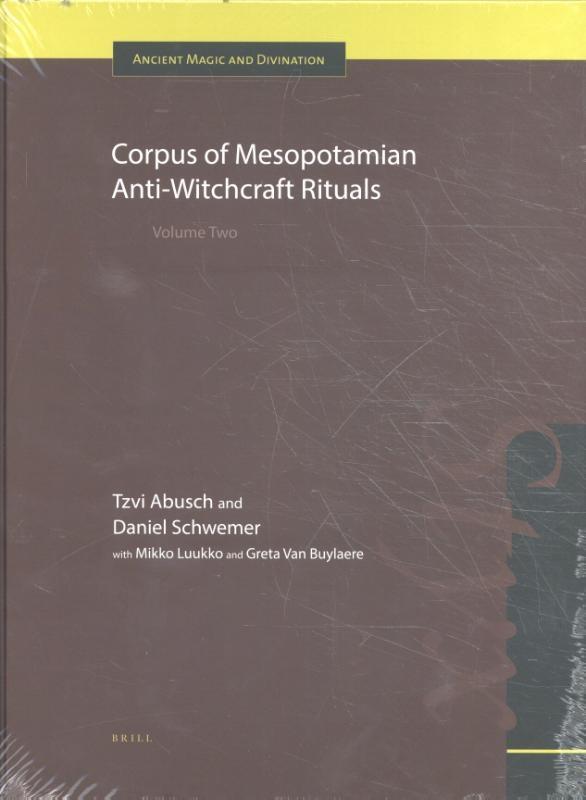 Tzvi  Abusch, Daniel  Schwemer,Corpus of Mesopotamian Anti-Witchcraft Rituals