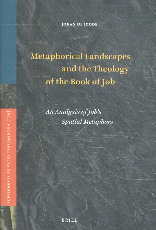 J. De Joode,Metaphorical Landscapes and the Theology of the Book of Job