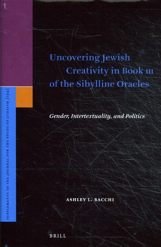 Ashley L. Bacchi,Uncovering Jewish Creativity in Book III of the Sibylline Oracles