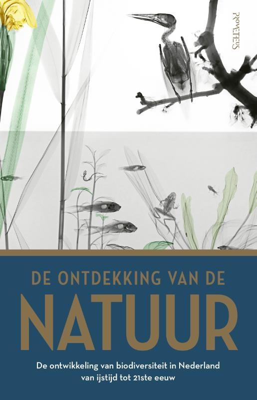 Jan Luiten van Zanden, Thomas van Goethem, Rob Lenders, Joop Schaminée,Ontdekking van de natuur