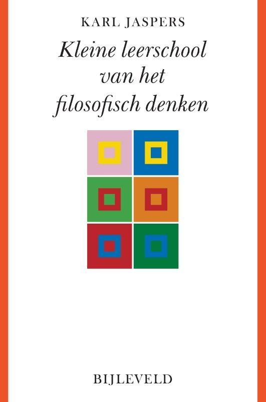 Karl Jaspers,Kleine leerschool van het filosofisch denken