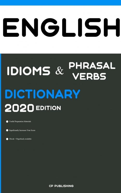 CEP  Publishing,Dictionary of English Idioms, Phrasal Verbs, and Phrases 2020 Edition