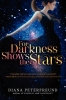 Peterfreund, Diana,For Darkness Shows the Stars