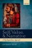 Anthony Rudd,Self, Value, and Narrative