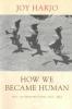 Harjo, Joy,How We Became Human
