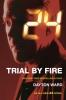 Dayton Ward,24: Trial by Fire