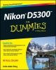 King, Julie Adair,Nikon D5300 For Dummies