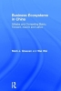 Greeven, Mark J.,   Wei, Wei,Business Ecosystems in China