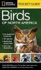 Erickson, Laura,   Alderfer, Jonathan,National Geographic Pocket Guide to the Birds of North America