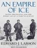 Larson, Edward J.,An Empire of Ice