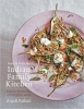 Pathak Anjali,Secrets from My Indian Family Kitchen
