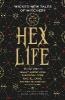 Kelley Armstrong,   Rachael Caine,   Sherrilyn Kenyon,   Rachel Deering,Hex Life: Wicked New Tales of Witchery
