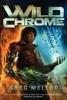 Mellor, Greg,Wild Chrome