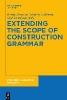 ,Extending the Scope of Construction Grammar