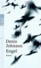 Johnson, Denis,Engel