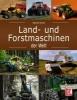 Arnold, Manfred,Land- und Forstmaschinen der Welt