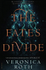 Veronica  Roth,The fates divide