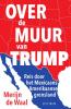 <b>Merijn de Waal</b>,Over de muur van Trump