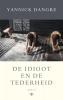 <b>Yannick  Dangre</b>,De idioot en de tederheid