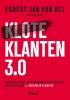 Egbert Jan Van Bel,Kloteklanten 3.0 - Hoe word ik het klantvriendelijkste bedrijf van Nederland