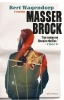Bert  Wagendorp, ,Masser Brock