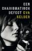 <b>Eva  Kelder</b>,Een charismatisch defect