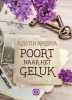 <b>Kirstin  Rozema</b>,Poort naar het geluk - grote letter uitgave