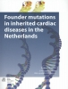 <b>Founder mutations in inherited cardiac diseases in the Netherlands</b>,