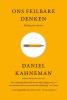 <b>Daniel  Kahneman</b>,Ons feilbare denken
