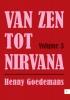 Henny  Goedemans,Van zen tot nirvana volume 3
