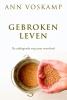 <b>Ann  Voskamp</b>,GEBROKEN LEVEN