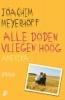 <b>Joachim  Meyerhoff</b>,Alle doden vliegen hoog