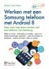 Studio Visual Steps,Werken met een Samsung telefoon met Android 8