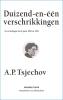 <b>A.P.  Tsjechov</b>,Duizend-en-een verschrikkingen