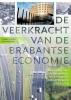 Harry  Lintsen, Jan  Korsten,De veerkracht van de Brabantse economie. De Kamers van Koophandel en de kracht van netwerken 1840-2015